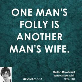 More Helen Rowland Quotes