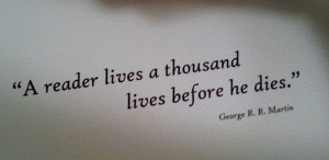 Reader Lives A Thousand Lives Before He Dies ~ Books Quotes
