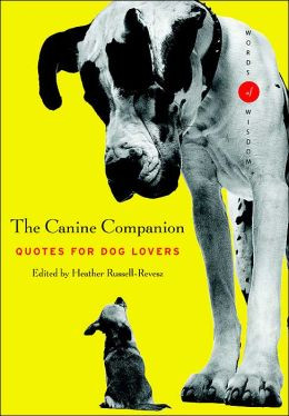 The Canine Companion ( Words of Wisdom Series): Quotes for Dog Lovers