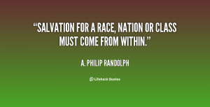 quote-A.-Philip-Randolph-salvation-for-a-race-nation-or-class-30209 ...