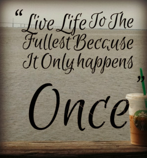Live Life To The Fullest Quote With The Picture Of The Ice Coffee