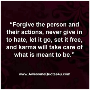 Forgive the person and their actions,