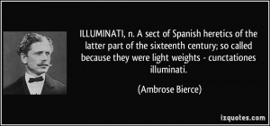 ILLUMINATI, n. A sect of Spanish heretics of the latter part of the ...
