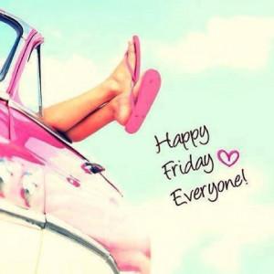 Happy Friday, Everyone! #TGIF