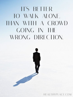 better-walk-alone-wrong-direction-life-daily-quotes-sayings-pictures ...