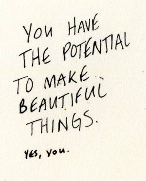 You Have The Potential.....