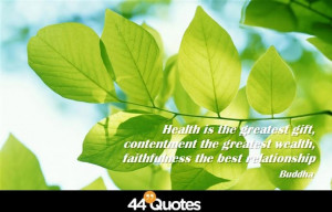Home > Quote > Buddha – Health is the greatest gift, contentment the ...