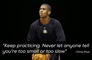 Keep practicing, never let anyone tell you're too small or too slow ...