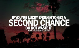 Second Chance Quotes about Relationships http://beautywithtimefades ...