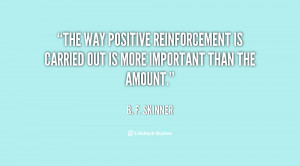 The way positive reinforcement is carried out is more important than ...