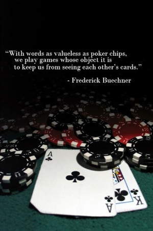 With words as valueless as poker chips, we play games whose object it ...