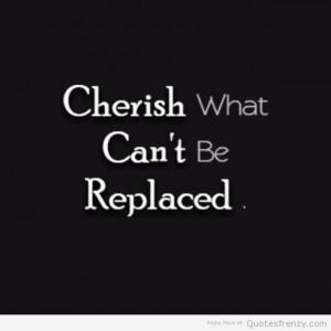cherish replaced Quotes