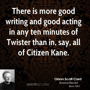 There is more good writing and good acting in any ten minutes of ...