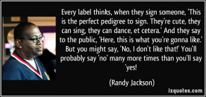 Every label thinks, when they sign someone, 'This is the perfect ...