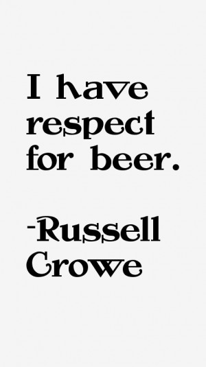 Russell Crowe Quotes & Sayings