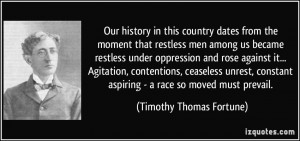 Our history in this country dates from the moment that restless men ...
