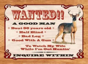 Wanted A Good Man Watch Wife I'm Hunting Funny Tin Sign #KO09