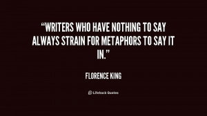 quote-Florence-King-writers-who-have-nothing-to-say-always-190220_1 ...