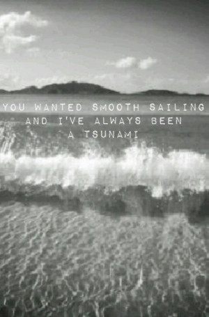 you wanted smooth sailing....
