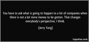 More Jerry Yang Quotes