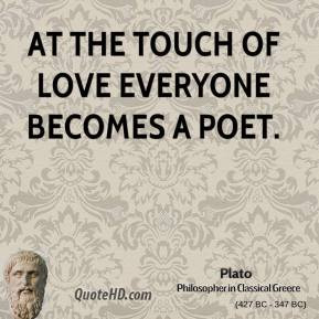 plato-love-quotes-at-the-touch-of-love-everyone-becomes-a.jpg