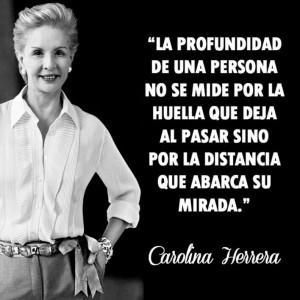 Carolina Herrera. #frase