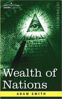 Adam Smith Wealth Of Nations The wealth of nations
