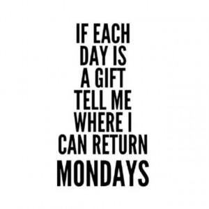 Where do I return Mondays? #quote