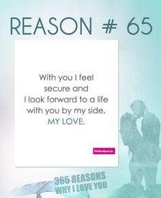 ... why i love you love quotes for him love quotes i love you quotes 365