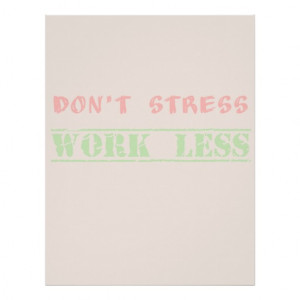 Funny work quote don't stress work less letterhead
