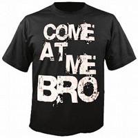 TShirt Come at Me Bro