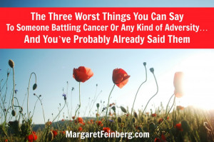 The Three Worst Things You Can Say To Someone Battling Cancer Or Any ...