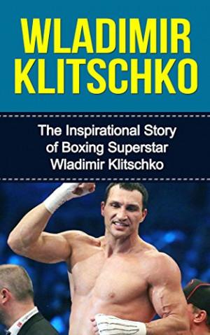 ... Wladimir Klitschko (Wladimir Klitschko Unauthorized Biography, Ukraine