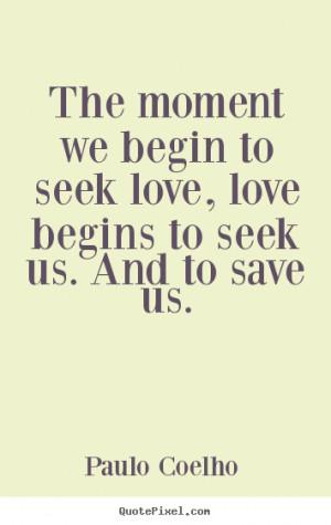 Begin Seek Love Begins And