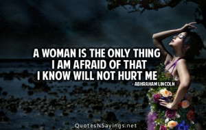 Name : A-woman-is-the-only-thing-i-am-afraid-of-that-i-know-will-not ...