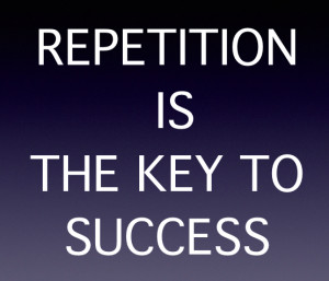 repetition-is-the-key-to-success-quote