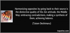 by going back to their source is the distinctive quality of the Zen ...