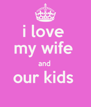 ... love my wife quotes http sneables spreadshirt com i love my i love my