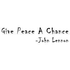 Give Peace A Chance - John Lennon Quote Vinyl Wall Art Decal