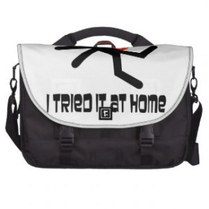 Tried It At Home - Humorous Sayings Laptop Computer Bag