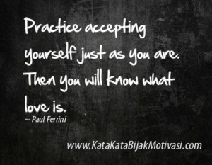 Quotes about accepting yourself http://www.KataKataBijakMotivasi.com