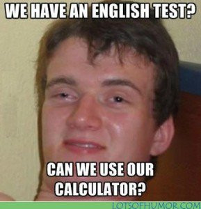 drunk-guy-meme-have-an-english-test-calculator-funny