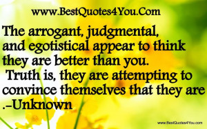 ... Quotes, Arrogant People Quotes, True, Truths, Ego Quotes, Arrogant