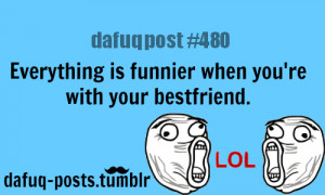 """Best friends quotesFOR MORE OF """"DAFUQ POSTS"""" click HERE"""