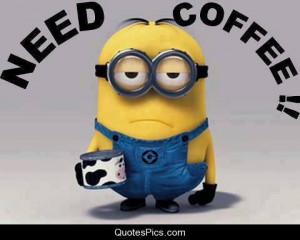 coffee despicable me minion need need coffee post navigation