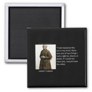 Harriet Tubman Quote Refrigerator Magnet