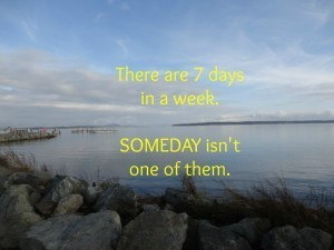 There are 7 days in a week. Someday isn't one of them.