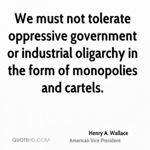 We must not tolerate oppressive government or industrial oligarchy in ...