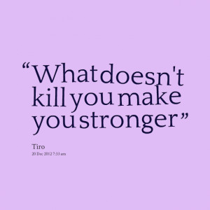 Quotes To Make You Stronger