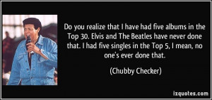 More Chubby Checker Quotes